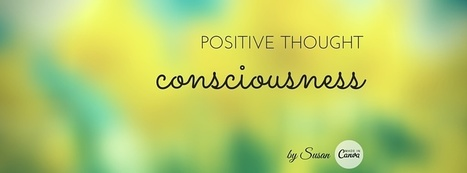 Positive Thought Consciousness | ❤ Social Media Art ❤ | Scoop.it