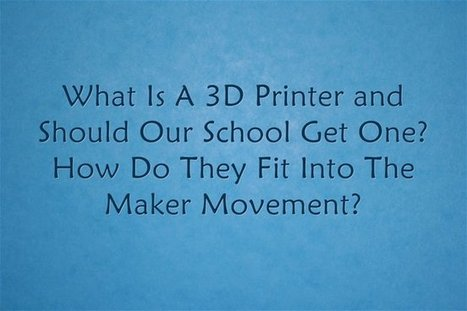 """""""What Are 3D Printers & How Do They Fit Into The Maker Movement?"""" 