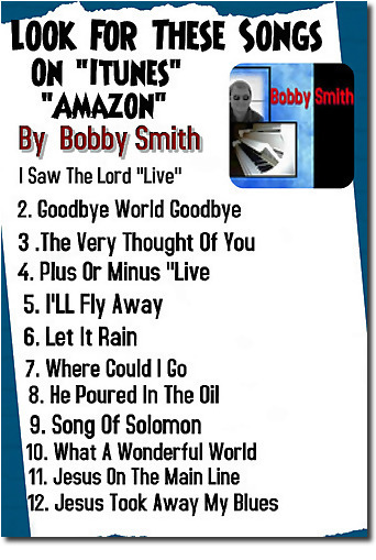 Bobby Smith Song List Poster | Bobby's Blogs and Songs | Scoop.it