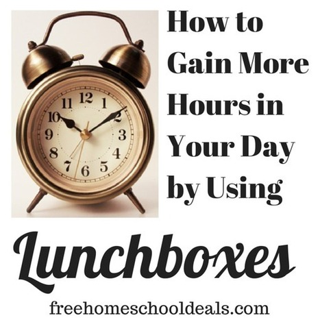 How to Gain More Hours in Your Day by Using Lunchboxes - Free Homeschool Deals © | Homeschooling Our Children | Scoop.it
