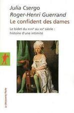 Le confident des dames. Le bidet du XVIIIè au XXè siècle : histoire d'une intimité | Rhit Genealogie | Scoop.it