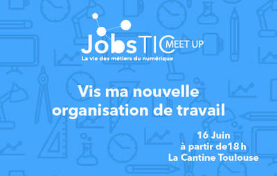 JobsTIC MEETUP à La Cantine Toulouse | La lettre de Toulouse | Scoop.it
