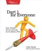Dart 1 for Everyone: Fast, Flexible, Structured Code for the Modern Web - PDF Free Download - Fox eBook | IT Books Free Share | Scoop.it