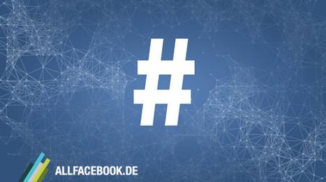 Die Einführung von Hashtags ist für Facebook so bedeutend, wie zuletzt die Einführung der Facebook-Pages | Social Media & E-learning | Scoop.it