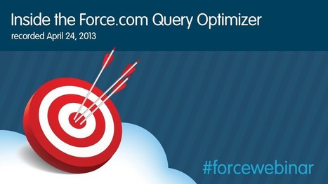 Inside the Force.com Query Optimizer Webinar - YouTube | Salesforce news | Scoop.it