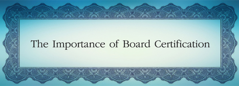 The Importance of Board Certification | cosmeticsurgery | Scoop.it