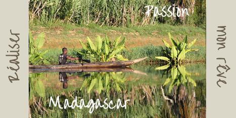 Tour du monde | Comment assouvir ma passion pour Madagascar ? | Madagascar | Scoop.it