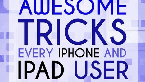 19 Amazing Tricks Every iPhone And iPad User Should Know | iPad Ideas | Scoop.it