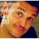 Recrutement et réseaux sociaux en 2013, le point de Stéphane Rivière   Recrutement 2.0   E-recrutement : les infos indispensables !   Scoop.it