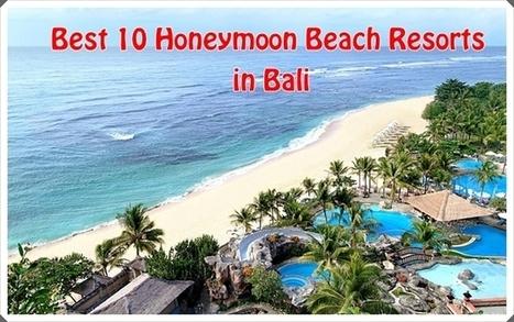 Best 10 Honeymoon Beach Resorts in Bali - Destination weddings   I DO(ug) Cairns Wedding Newsletter   Scoop.it