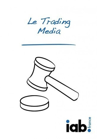 L'IAB publie deux livres blancs sur le trading media et le marketing mobile | Gestion de contenus, GED, workflows, ECM | Scoop.it