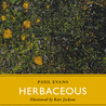 HERBACEOUS by Paul Evans is the first of a new series of books celebrating the very best in contemporary Nature Writing about the British Isles published by Little Toller Books