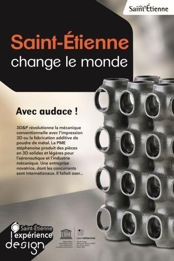 Saint Etienne change le monde avec 3D&P | Circuits courts de production innovante en collaboration ouverte | Scoop.it