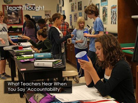 What Teachers Hear When You Say 'Accountability' | Educational Discourse | Scoop.it