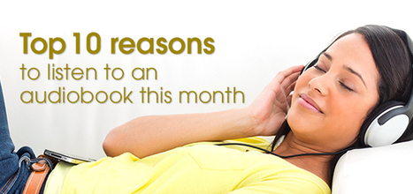 The top 10 reasons to listen to audiobooks this month   OverDrive Blogs   Audiobooks   Scoop.it