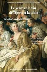 Le verre et le vin de la cave à la table du XVIIe siècle à nos jours | Exposition de livres | Scoop.it