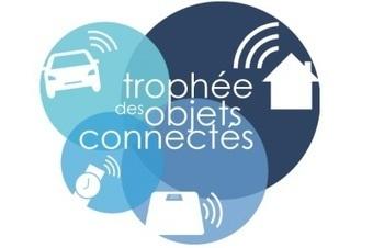 Trophée des objets connectés : le palmarès complet des gagnants !   Connecté au quotidien   Scoop.it