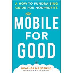 Mobile for Good: A How-To Fundraising Guide for Nonprofits | Fundraising | Scoop.it