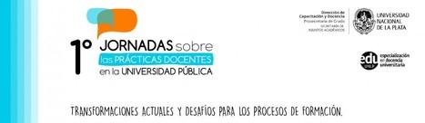 1º Jornadas sobre las prácticas docentes en la Universidad Pública   Congresos y Jornadas en Educación   Scoop.it