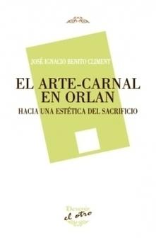 El arte-carnal en Orlan. Hacia una estética del sacrificio | enredArte | Scoop.it