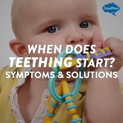 When Does Teething Start? Symptoms and Solutions | CloudMom | Parenting Tips | Scoop.it