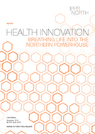 Health innovation: Breathing life into the northern powerhouse: IPPR North report | Urban Studies | Scoop.it