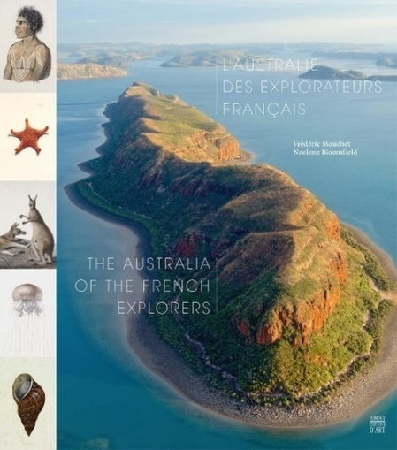 L'Australie des explorateurs français / The Australia of the French Explorer de Noelene Bloomfield et Frédéric Mouchet | Art Aborigène (Blog) | Kiosque du monde : Océanie | Scoop.it