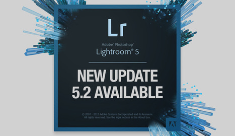 Lightroom 5.2 New Features Now Available | Trevor Dayley | Photo Editing with Lightroom | Scoop.it