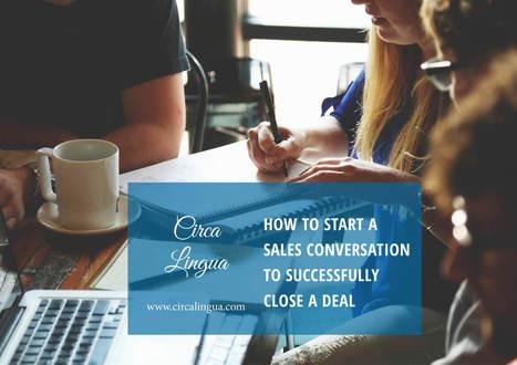 How to start a sales conversation to successfully close a deal   NOTIZIE DAL MONDO DELLA TRADUZIONE   Scoop.it