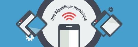 Projet de loi pour une République numérique : ce qu'il faut retenir | e-reputation | Scoop.it