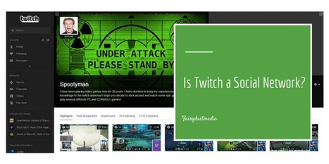 Is Twitch a Social Network - Fairy Dust Social Media | Great Apps | Scoop.it