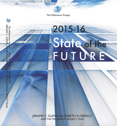 Millennium Project releases '2015–16 State of the Future' report | KurzweilAI | Embodied Zeitgeist | Scoop.it