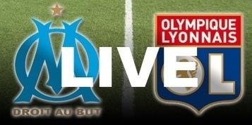 Match en Direct : Voir OM OL en Streaming Internet et Live TV ...   Streaming Match foot   Scoop.it