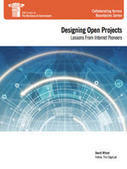 Designing Open Projects: Lessons From Internet Pioneers | IBM Center for the Business of Government | OpenGov | Scoop.it