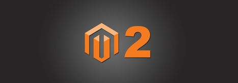 USING FREE MAGENTO 2 EXTENSIONS FOR THE NEW PLATFORM | Magento extensions | Scoop.it