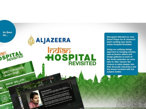 Indian Hospital Revisited: How We Built Al Jazeera's First Interactive Web-Doc | Digital Cinema - Transmedia | Scoop.it