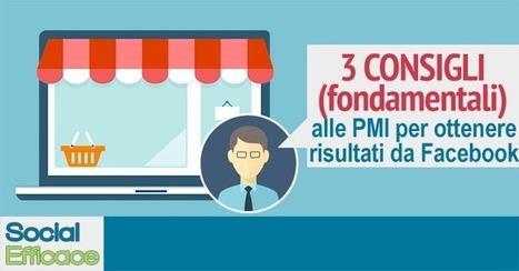 3 Consigli per le PMI che voglio promuoversi su Facebook | Web Marketing per Artigiani e Creativi | Scoop.it