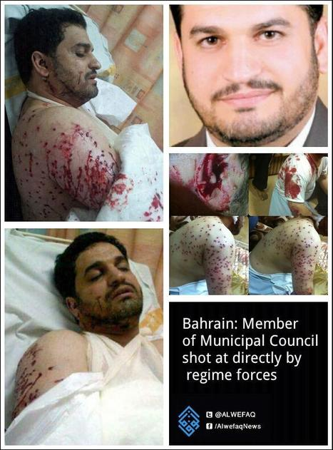 Bahrain Municipal Council Member is shot by AlKhalifa terrorists! | Human Rights and the Will to be free | Scoop.it