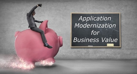 How to modernize applications for business value | LANSA | Scoop.it