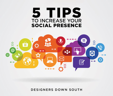 5 Tips to increase your Social Presence - Designers Down South   Freelance Graphic Design   Scoop.it