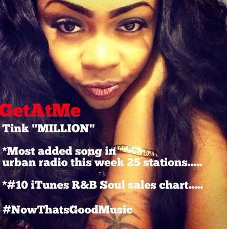 "GetAtMe congrates to Tink ""MILLION"" most added new music in urban radio this week..... #ThatsWhatUp 