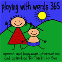 Playing With Words 365 | Expanding Children's Speech and Language One Day at a Time | Speech-Language Pathology | Scoop.it