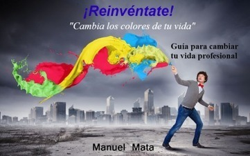 Reinvent yourself. Book of overcoming - TuCoach in Barcelona | manuel mata moreno | Scoop.it