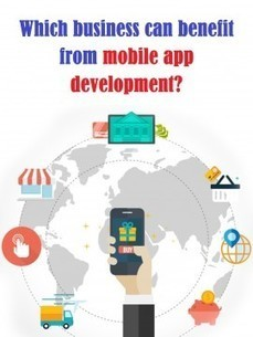 Which business can benefit from mobile app development? | App Roxen | approxen - LLC | Scoop.it