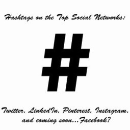 Hashtags on the Top Social Networks | Breaking News About Social Networks | Scoop.it