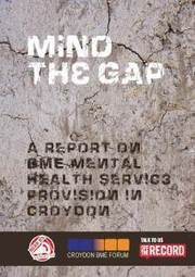 MIND THE GAP: A Report on BME Mental Health Service Provision in Croydon | Mental health stigma | Scoop.it