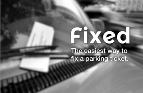 Fixed (YC S14) Raises $1.2 Million For A Mobile App That Fights Your Parking Tickets For You | Fixed App News | Scoop.it