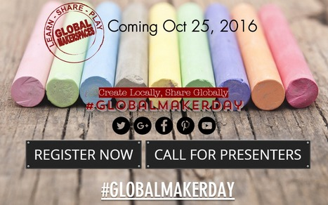 Global Maker Day October 25, 2016  | iPads, MakerEd and More  in Education | Scoop.it