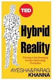 Hybrid Reality - Thriving in the Emerging Human-Technology Civilization | The Asymptotic Leap | Scoop.it