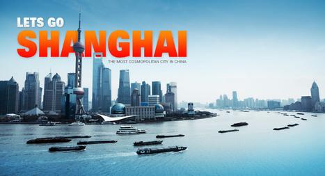 Lets Go Shanghai Blog | Blogs | Scoop.it